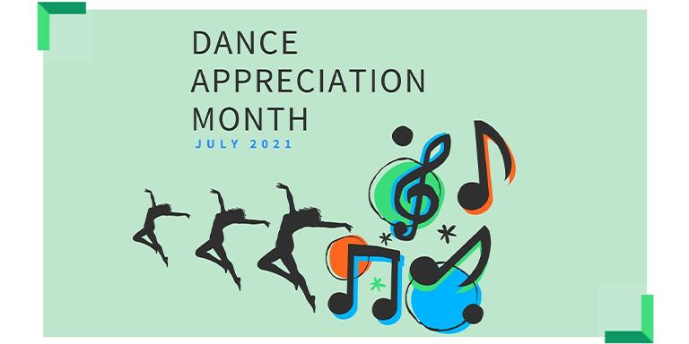Dance Appreciation Month July 2021