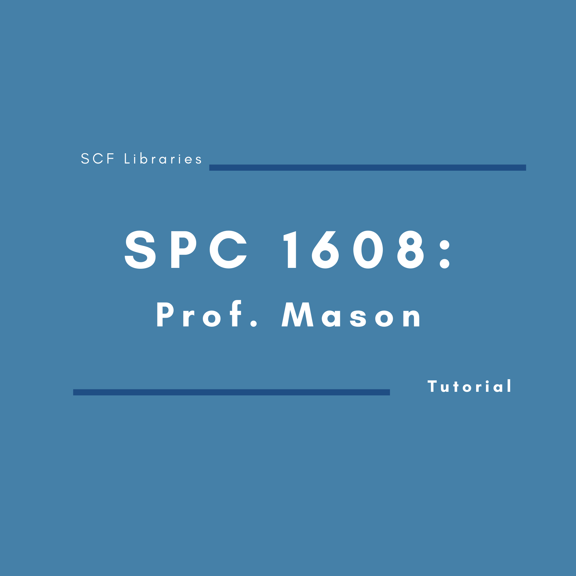 Tutorial. SPC 1608: Prof. Mason