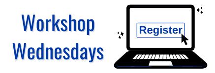 Register for Workshop Wednesdays