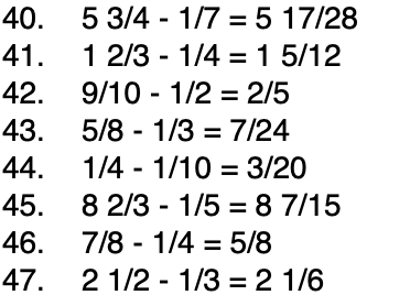 Answers to Subtracting Fractions Problems: Number 40 is 5 and 17 over 28,  Number 41 is 1 and 5 over 12, Number 42 is 2 over 5, Number 43 is 7 over 24, Number 44 is 3 over 20, Number 45 is 8 and 7 over 15, Number 46 is 5 over 8, and Number 47 is 2 and 1 over 6.