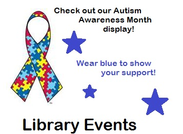 Ribbon with puzzle pieces - check out our autism awareness month display! Wear blue to show your support! Click picture for library events.