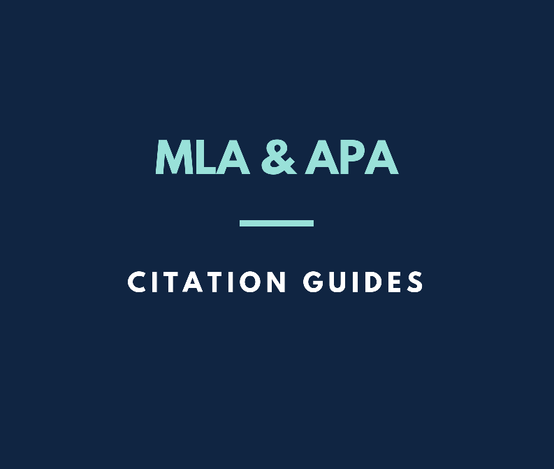 Click here for MLA and APA citation guides