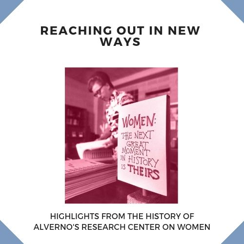 Reaching Out in New Ways: Hightlights from the History of Alverno's Research Center on Women