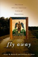 Fly away : the great African American cultural migrations