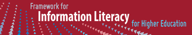 "banner with the text ""Framework for Information Literacy for Higher Education"""