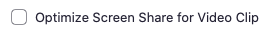 """Zoom screen share page, focused on """"Optimize Screen Share for Video Clip"""" button"""