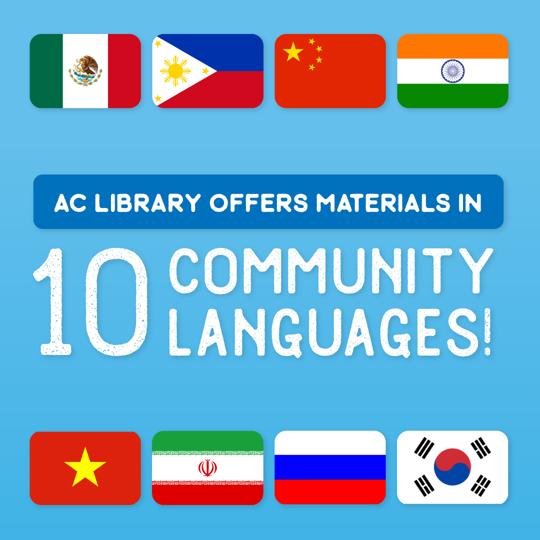 AC Library offers materials in 10 community languages!