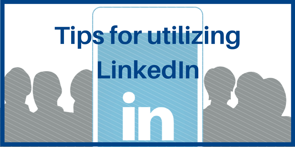 Click here to view Tips for utilizing LinkedIn