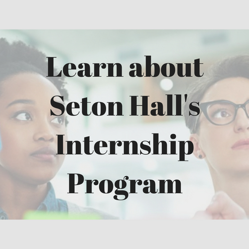 Click here to learn about Seton Hall's internship program.