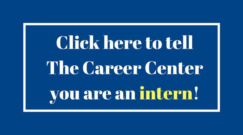 Click here to tell the Career Center you are an intern.