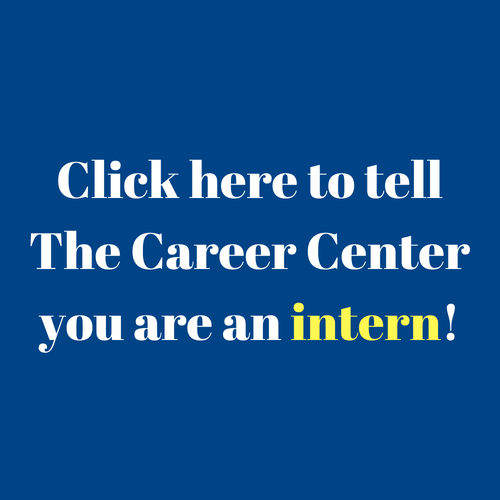 Report your internship to the Career Center.