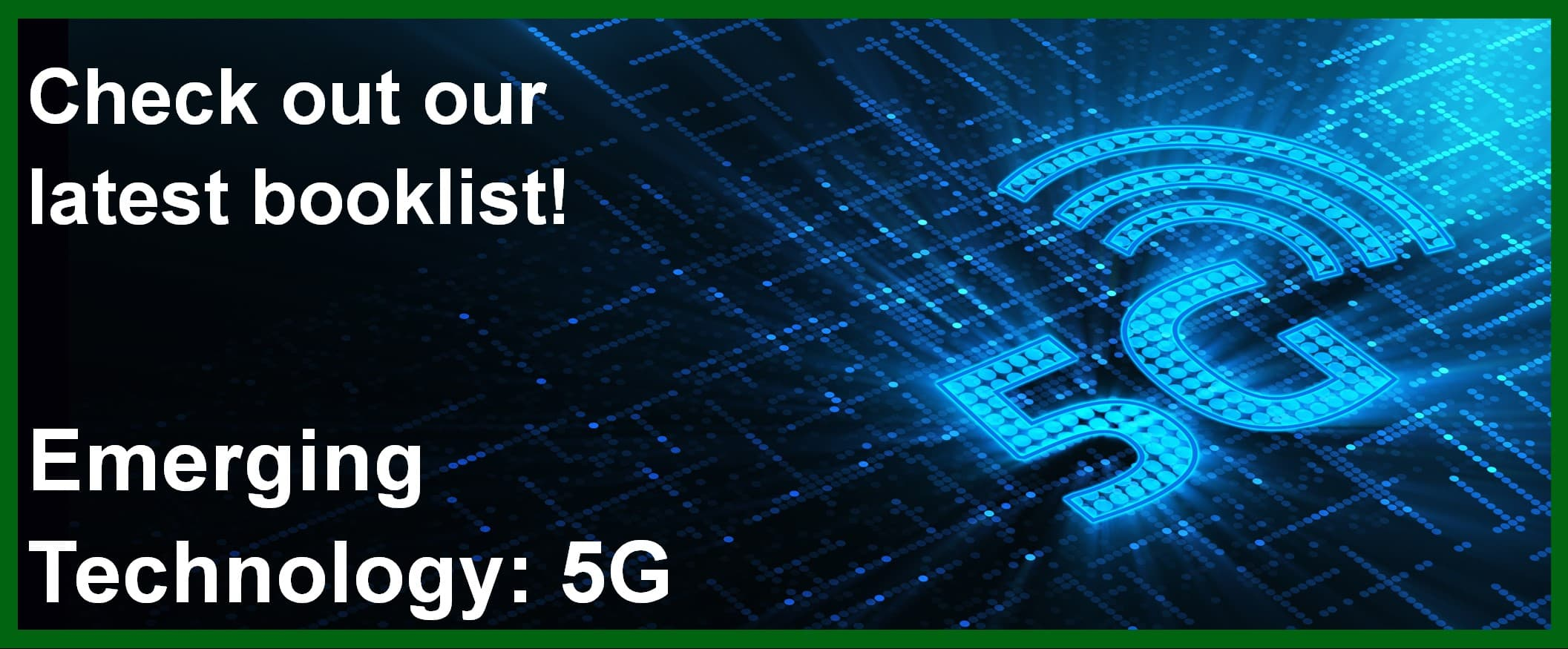 Check out our latest book list Emerging Technology 5G