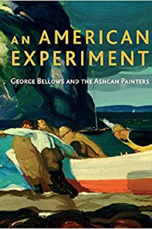 An American experiment : George Bellows and the Ashcan painters /