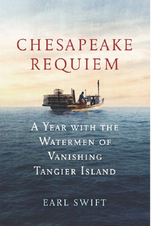 Chesapeake requiem : a year with the waterman of vanishing Tangier Island /