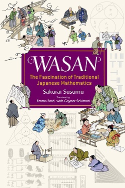 Wasan : the fascination of traditional Japanese mathematics /