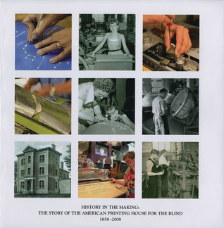 History in the Making: The Story of the American Printing House for the Blind, 1858-2008