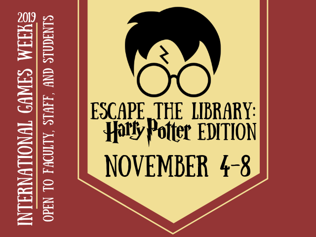 Escape the Library: Harry Potter Edition November 4-8 (2019 International Games Week, open to faculty, staff, and students)
