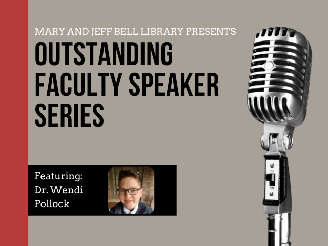 Outstanding Faculty Speaker Series, Featuring: Dr. Wendi Pollock