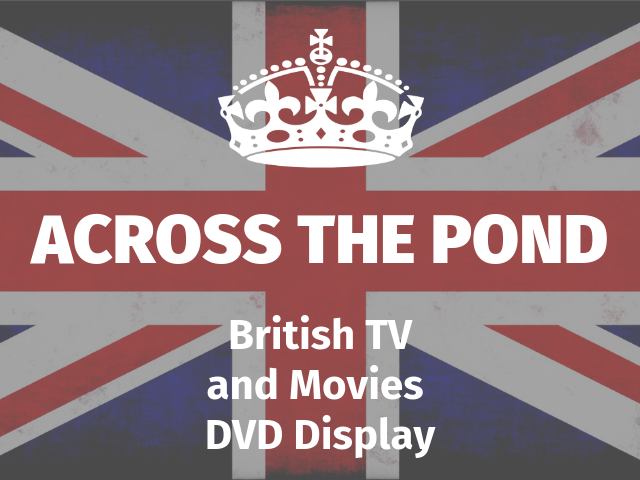 British flag in background with crown. Across the Pond British TV and Movies Display