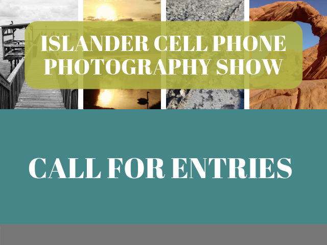 Islander Cell Phone Photography Show, Call for Entries