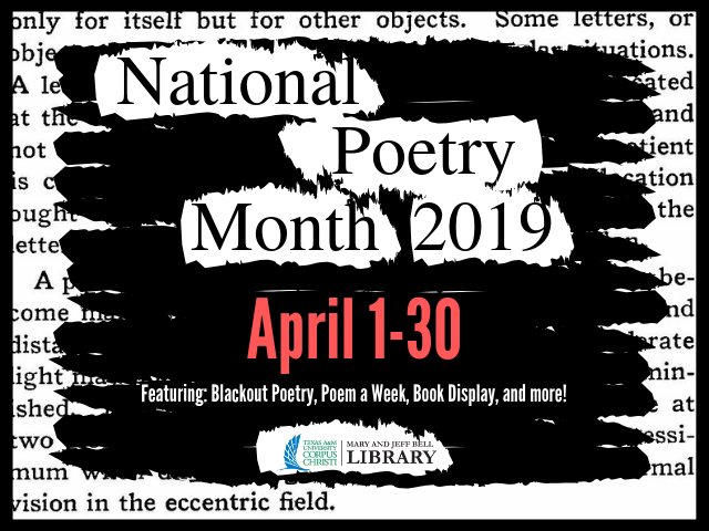National Poetry Month, April 1 - 30 Featuring: Blackout Poetry, Poem a Week, Book Display, and more!
