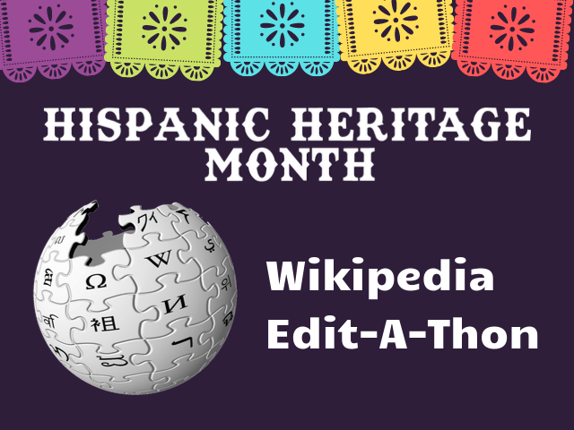 Hispanic Heritage Month, Wikipedia Edit-A-Thon