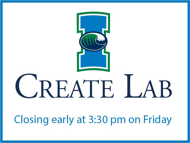 I-Create Lab closes early on Friday