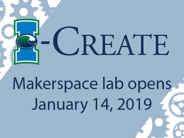 I-Create Makerspace lab opens January 14, 2019