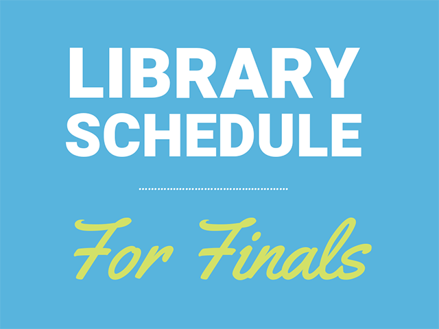 Blue background with text, Library Schedule for Finals