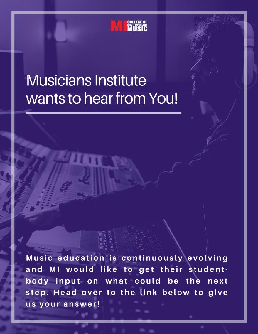 Musicians Institute wants to hear from you! MONDAY, OCTOBER 5, 8:30AM – FRIDAY, DECEMBER 18, 2020, 11:55PM