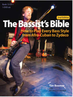 The Bassist's Bible How to Play Every Bass Style from Afro-Cuban to Zydeco by Tim Boomer  Mick Berry