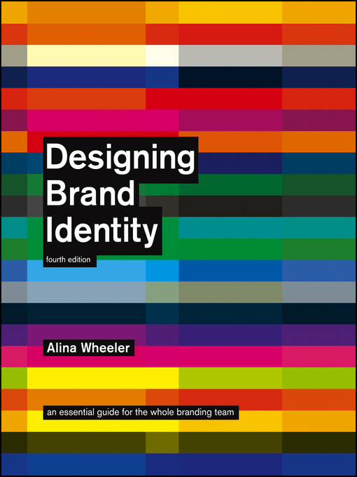 Designing Brand Identity An Essential Guide for the Whole Branding Team by Alina Wheeler