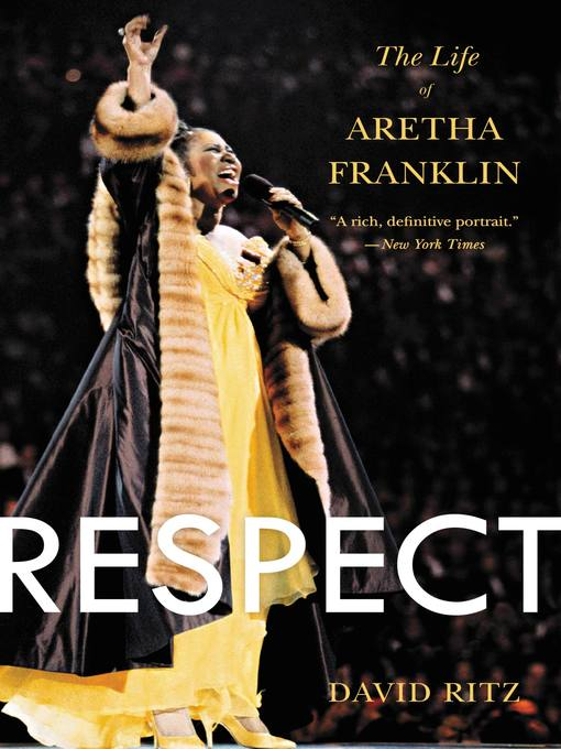 Respect The Life of Aretha Franklin by David Ritz