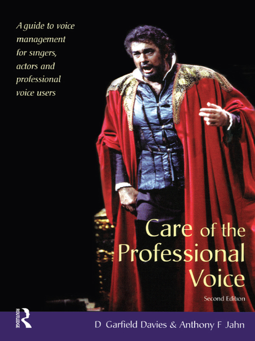 Care of the Professional Voice A Guide to Voice Management for Singers, Actors and Professional Voice Users by D Garfield Davies  Anthony F Jahn