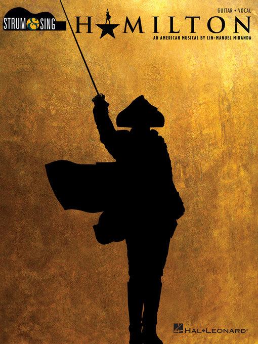 Hamilton Songbook Strum & Sing Guitar by Lin-Manuel Miranda