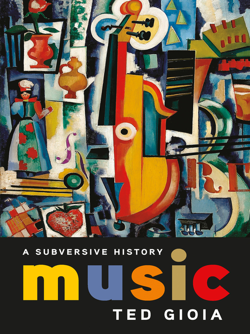Music A Subversive History  by Ted Gioia