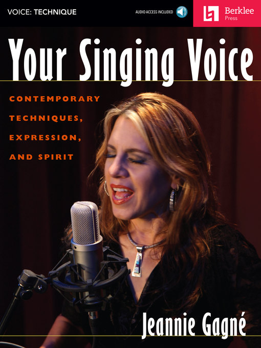 Your Singing Voice Contemporary Techniques, Expression, and Spirit by Jeannie Gagne