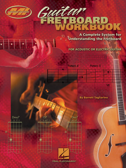 Guitar Fretboard Workbook (Music Instruction) A Complete System for Understanding the Fretboard For Acoustic or Electric Guitar by Barrett Tagliarino
