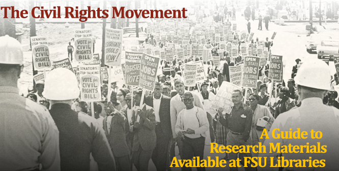 The Civil Rights Movement: A Guide to Research Materials available at FSU Libraries