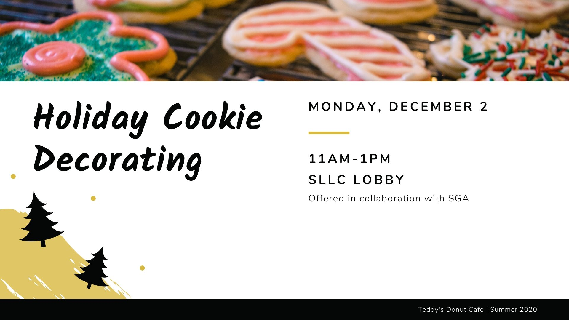 Holiday Cookie Decorating: Monday, December 2, 11AM-1PM, SLLC Lobby