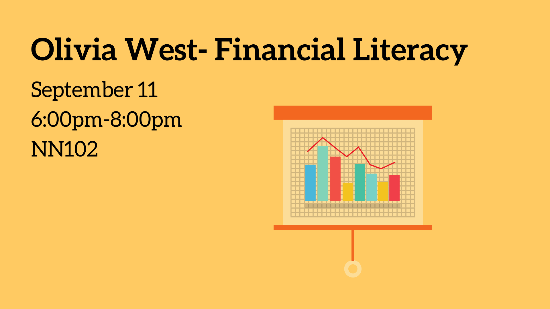 Olivia West- Financial Literacy: September 11, 6:00pm-8:00pm, NN102