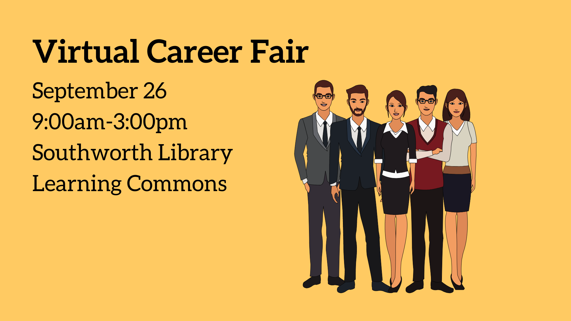 Virtual Career Fair: September 26 9:00am-3:00pm Southworth Library Learning Commons