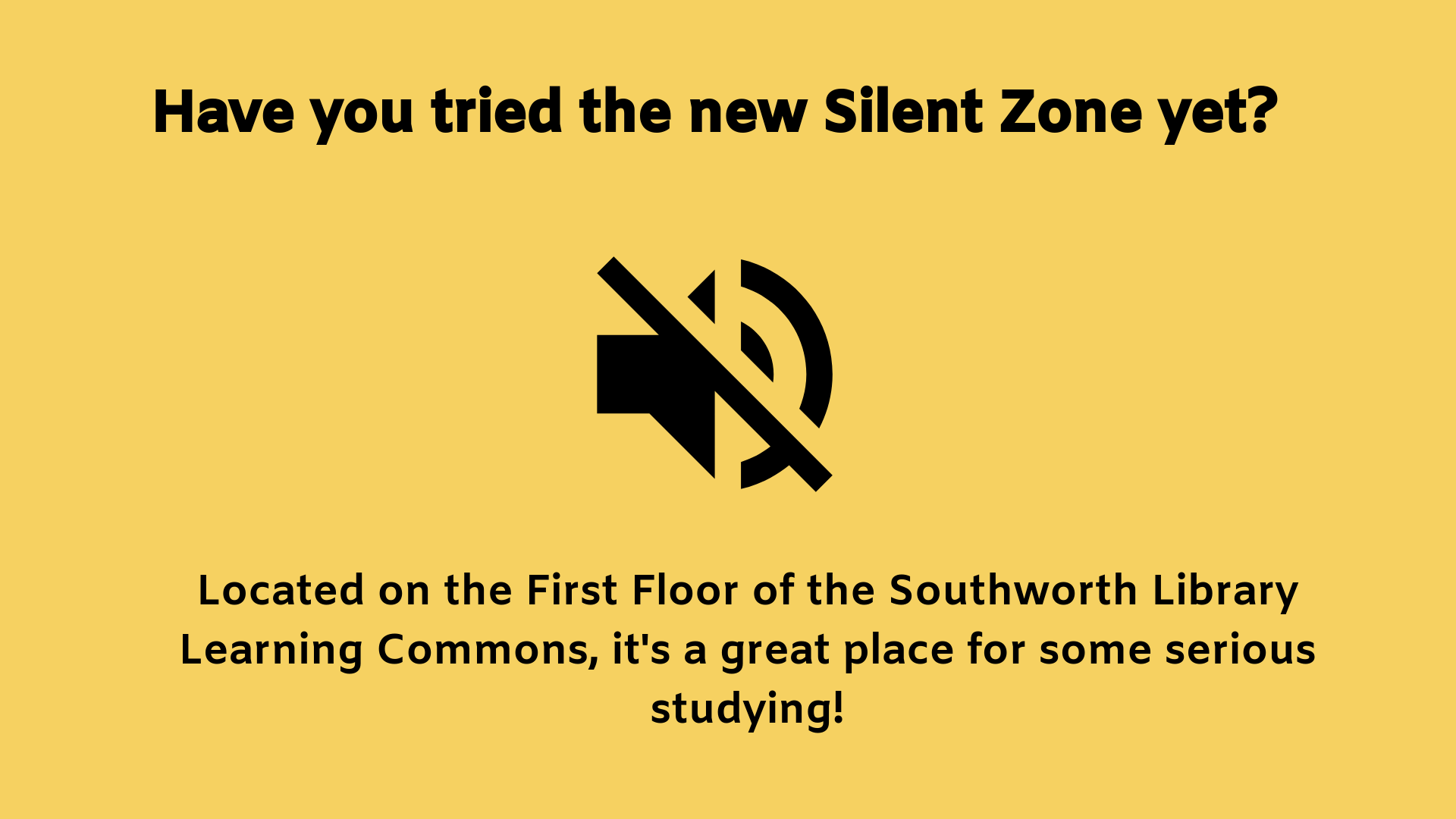 Have you tried the new Silent Zone yet? Located on the First Floor of the Southworth Library Learning Commons, it's a great place for some serious studying!