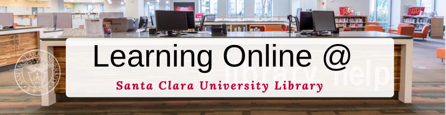 Welcome to Learning Online at the Santa Clara University Library