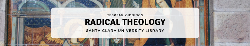 Welcome Image: TESP 149 Radical Theology Library Research Guide