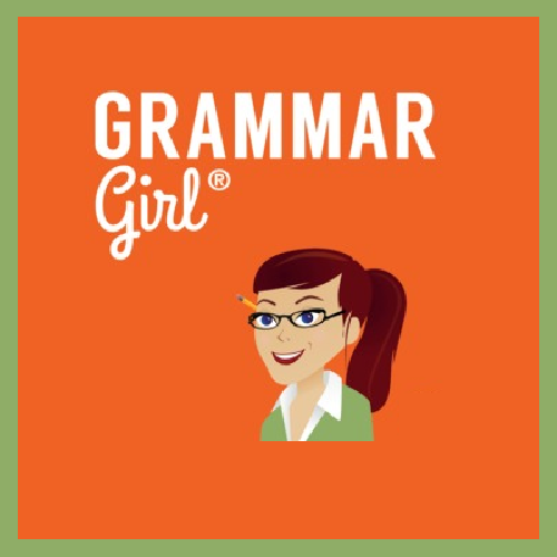 Grammar Girl - Quick and Dirty Tips