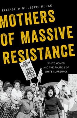 book cover for mothers of massive resistance