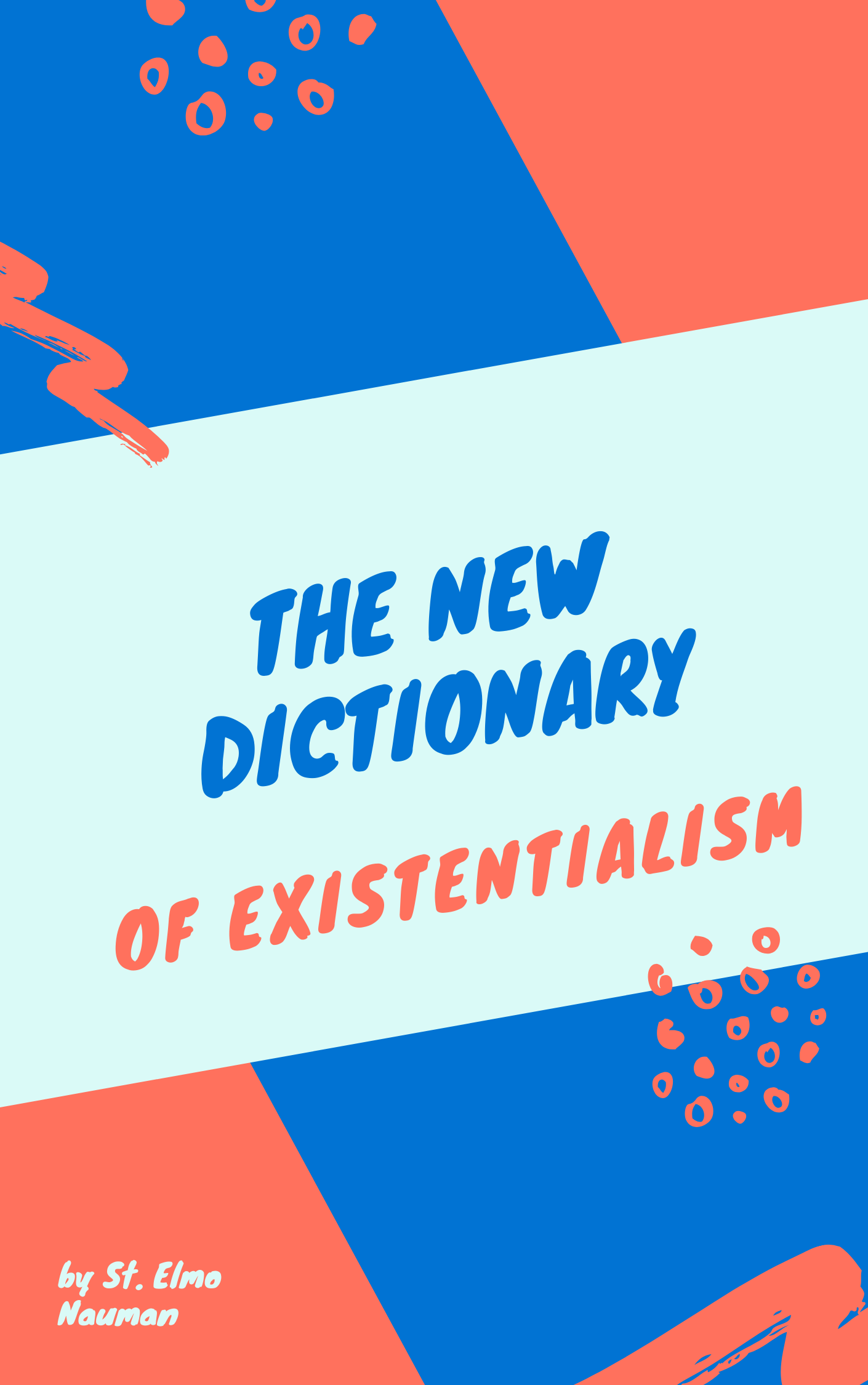 The New Dictionary of Existentialism