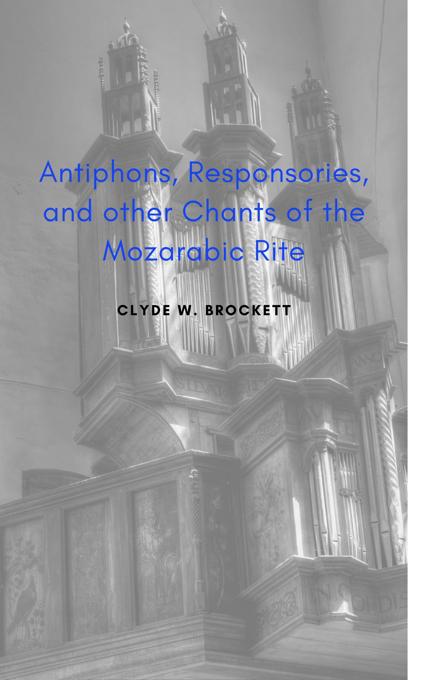 Antiphons, Responsories, and other Chants of the Mozarabic Rite