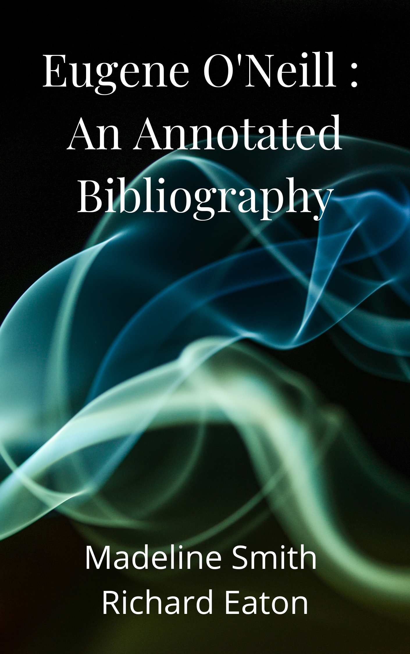 Eugene O'Neill: An Annotated Bibliography